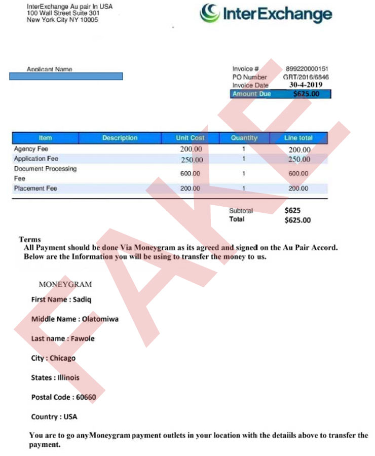 Here is an example of a fraudulent invoice. The scammer uses Moneygram and has an address in Chicago, while InterExchange is headquartered in New York.