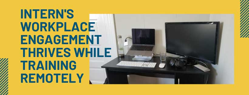 Computer and desk setup with text Intern's Workplace Engagment Thrives While Training Remotely